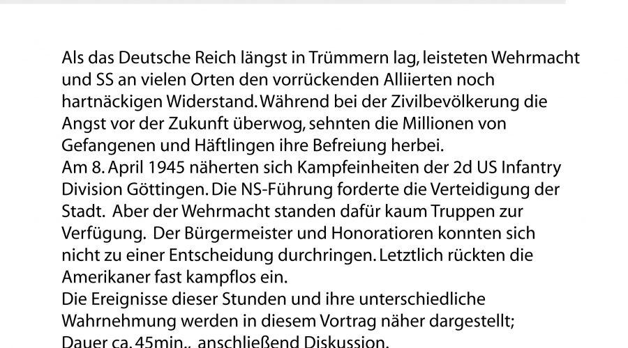 """23.04.2018 Vortrag """"Wie war das eigentlich, als 1945 die US-Army nach Göttingen kam?"""""""