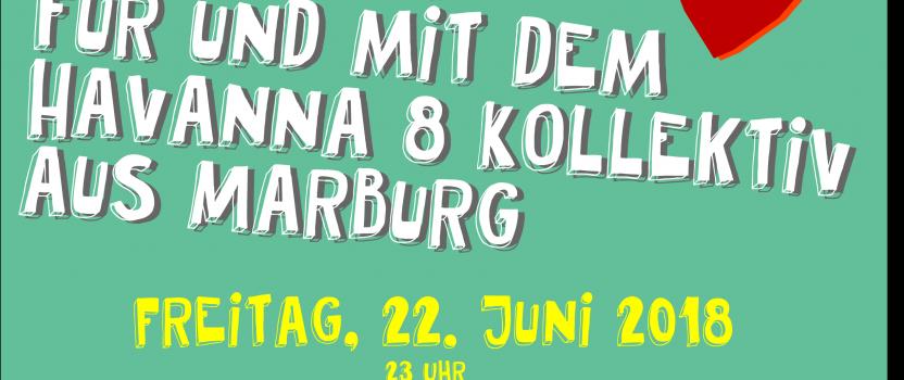 Soli Party mit dem & fürs das Havanna 8 Kollektiv aus Marburg!