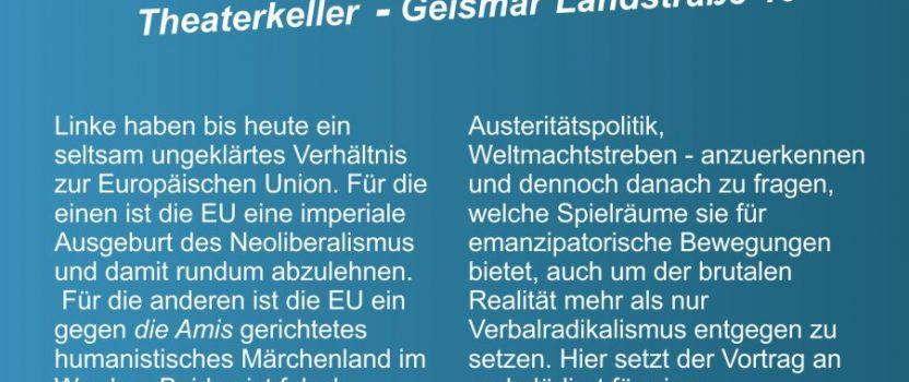 """21.09.2019 """"Solidarität statt nationaler Fragmentierung – Klassenpolitische Perspektiven auf die EU"""" mit Felix Sassmannshausen"""