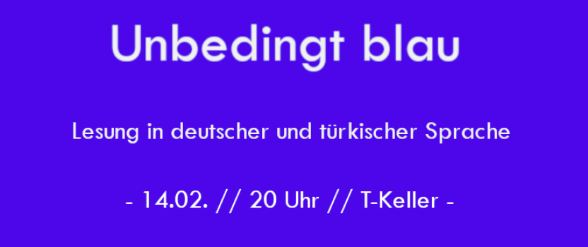 """14.02.2020 – Lesung und Diskussion """"Unbedingt blau"""""""