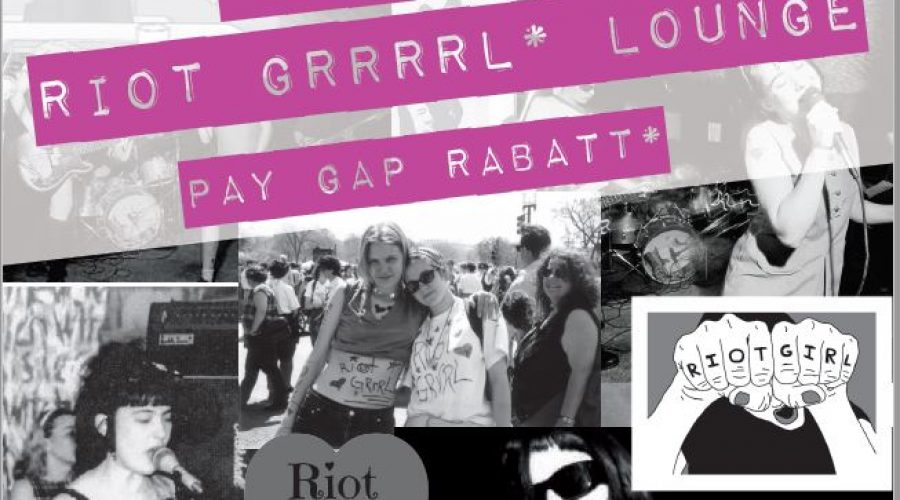 08.03.2020 – Riot Grrrl Lounge