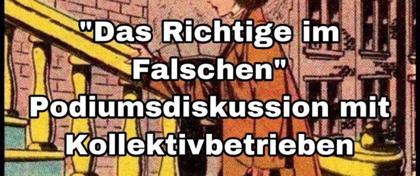 """02.11.2019: Podiumsdiskussion mit Kollektivbetrieben """"Das Richtige im Falschen"""""""